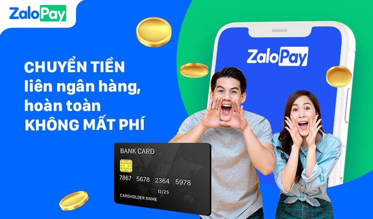 Chuyển tiền từ ZaloPay sang ngân hàng miễn phí